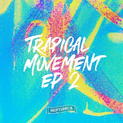 Neptunica – Trapical Movement EP2