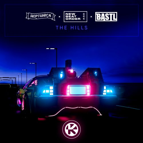 Neptunica & New Beat Order & BASTL – The Hills