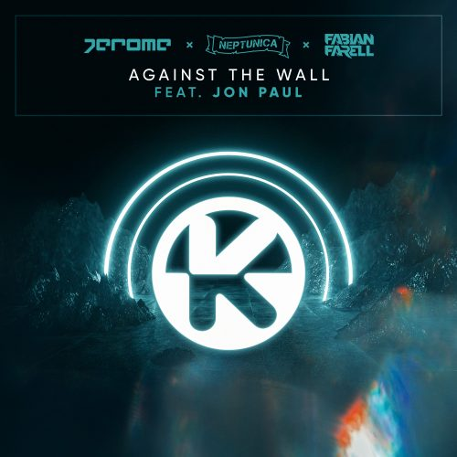 Jerome & Neptunica & Fabian Farell ft. Jon Paul – Against The Wall