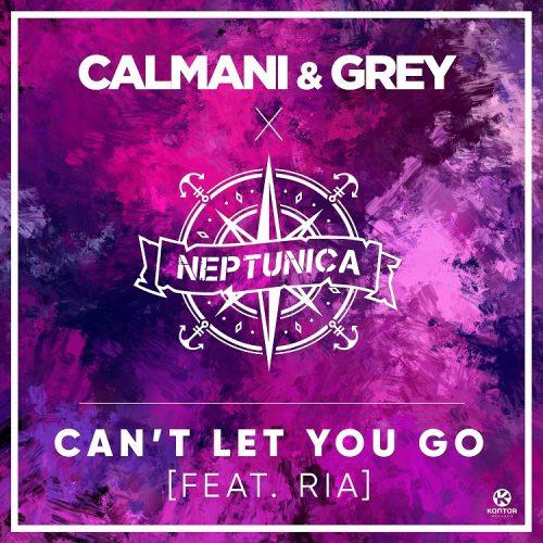 Neptunica & Calmani & Grey ft. Ria – Can't Let You Go